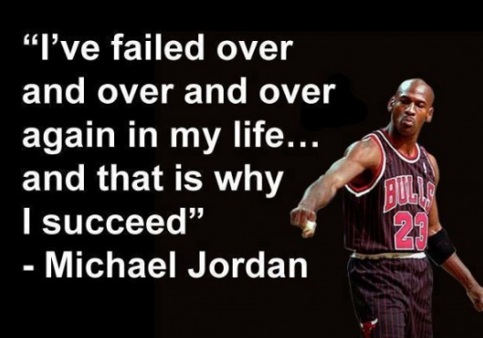 I have failed over and over again, Michael Jordan Quote