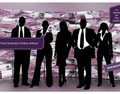 Free business advice online, to whom do you listen