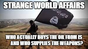 Who actually buys the oil of IS and who supplies the weapons