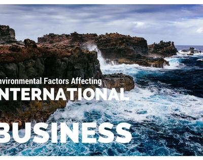 Environmental factors affecting international business