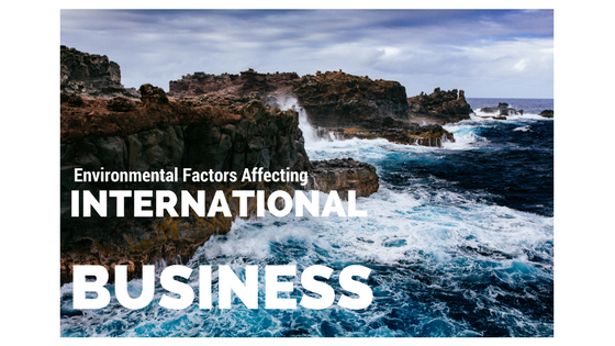 Environmental factors affecting international business