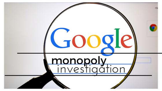 Google monopoly investigation