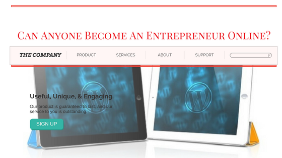 Can Anyone Become An Entrepreneur Online