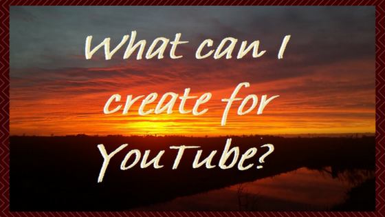 What can I create for youtube