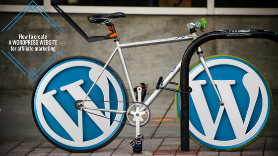 How to create a WordPress website for affiliate marketing