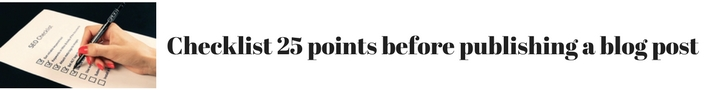 Checklist 25 points before you publish a blog