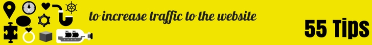 55 Tips to increase traffic to the website