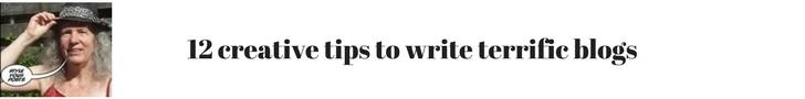 12 Creativity tips to write stunning blogs